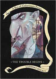 The Trouble Begins: A Box of Unfortunate Events – The Bad Beginning
